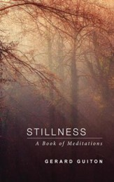 Stillness: A Book of Meditations