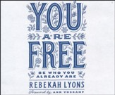 You Are Free: Be Who You Already Are - unabridged audio book on CD