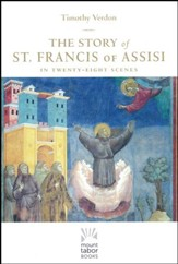 The Story of Saint Francis of Assisi: As told in the Twenty-eight Frescoes of the Basilica of San Francesco