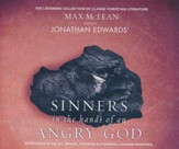 Jonathan Edwards' Sinners in the Hands of an Angry God: The Most Powerful Sermon Ever Preached on American Soil - unabridged audio book on CD