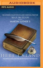 Martin Luther's Here I Stand: The Speech that Launched the Protestant Reformation - unabridged audio book on MP3-CD