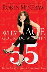 What's Age Got to Do with It?: Living Your Healthiest and Happiest Life - eBook