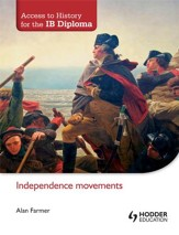 Access to History for the IB Diploma: Independence Movements / Digital original - eBook