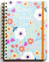 2018 Monthly/Weekly Planner, See Beauty In Each Day