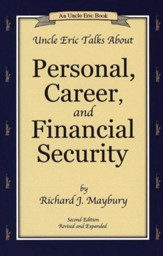 Uncle Eric Talks About Personal, Career, and Financial Security: An Uncle Eric Book, Second Edition