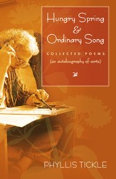 Hungry Spring & Ordinary Song: Collected Poems (An Autobiography of Sorts)