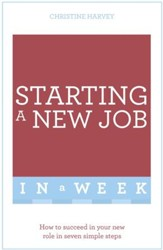 Start Your New Job Succsessfully in a Week: Teach Yourself / Digital original - eBook