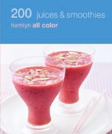 200 Juices & Smoothies: Hamlyn All Colour Cookbook / Digital original - eBook