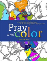 Pray and Color: An adult coloring book from the best-selling author of Praying in Color