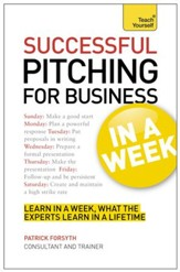Successful Pitching For Business In A Week: Teach Yourself / Digital original - eBook