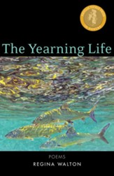 The Yearning Life: Poems