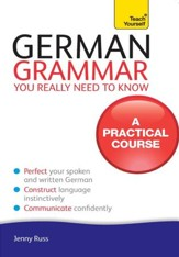 German Grammar You Really Need To Know: Teach Yourself / Digital original - eBook