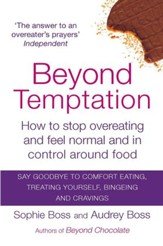 Beyond Temptation: How to Stop Overeating and Feel Normal and in Control Around Food / Digital original - eBook