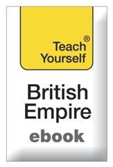 The British Empire: Teach Yourself / Digital original - eBook