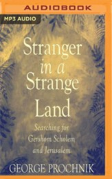 Stranger in a Strange Land: Searching for Gershom Scholem and Jerusalem - unabridged audio book on MP3-CD