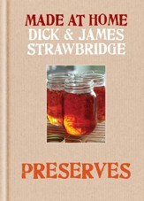 Made At Home: Preserves: A Complete Guide to Jam, Jars, Bottles and Preserving / Digital original - eBook