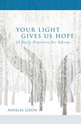 Your Light Gives Us Hope: 24 Daily Practices for Advent