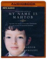 My Name Is Mahtob: A Daring Escape, a Life of Fear, and the Forgiveness That Set Me Free - unabridged audio book on MP3-CD
