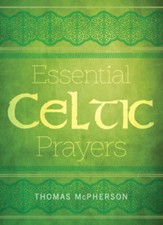 Essential Celtic Prayers