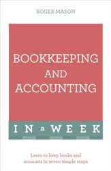 Bookkeeping and Accounting in a Week: Teach Yourself / Digital original - eBook