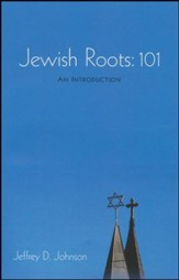Jewish Roots: 101: An Introduction