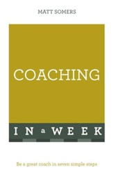 Successful Coaching in a Week: Teach Yourself / Digital original - eBook