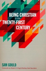 Being Christian in the Twenty-First Century [Paperback]