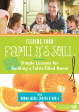 Feeding Your Family's Soul: Simple Lessons for Building a Faith-Filled Home