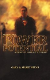 Reaching Your Power Potential: Authority on Earth As It Is In Heaven