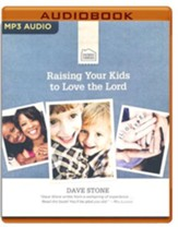 Raising Your Kids to Love the Lord - unabridged audio book on CD