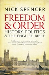 Freedom and Order: History, Politics and the English Bible / Digital original - eBook