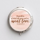Regardless Of What Else You Put On, Wear Love, Cosmetic Mirror
