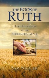 The Book of Ruth: Hope Fulfilled in the Redeemer's Grace - PDF Download [Download]