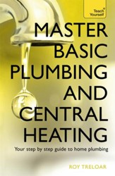 Master Basic Plumbing And Central Heating: Teach Yourself / Digital original - eBook