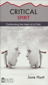 Critical Spirit: Confronting the Heart of a Critic [Hope For The Heart Series]