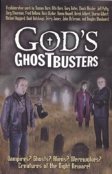 God's Ghostbusters: Vampires? Ghosts? Aliens? Werewolves? Creatures of the Night Beware!