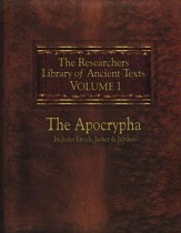 The Researchers Library of Ancient Texts: Volume One - The Apocrypha: Includes the Books of Enoch, Jasher, and Jubilees