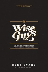 Wise Guys: Unlocking Hidden Wisdom from the Men Around You
