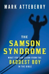 The Samson Syndrome: What You Can Learn from the Baddest Boy in the Bible - eBook