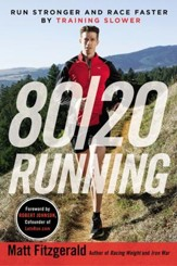 80/20 Running: Run Stronger and Race Faster By Training Slower - eBook