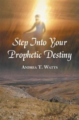 Step Into Your Prophetic Destiny - eBook