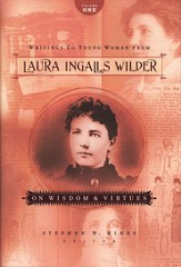 Writings to Young Women from Laura Ingalls Wilder - Volume One: On Wisdom and Virtues - eBook