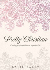 Pretty Christian: Finding faith in an imperfect life - eBook
