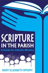 Scripture in the Parish: A Guide for Catholic Ministry - eBook