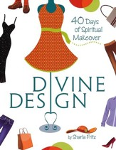 Divine Design: 40 Days of Spiritual Makeover