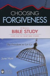 Hope for the Heart: Choosing Forgiveness Bible Study