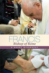 Francis: Bishop of Rome: A Short Biography - eBook