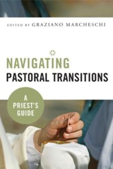 Navigating Pastoral Transitions: A Priest's Guide - eBook