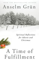 A Time of Fulfillment: A Companion for Advent and Christmas - eBook