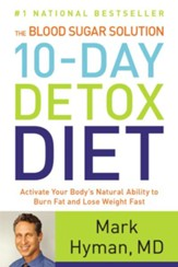 The Blood Sugar Solution 10-Day Detox Diet: Activate Your Body's Natural Ability to Burn Fat and Lose Weight Fast Large Print Edition